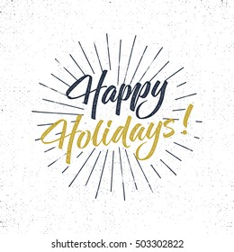 Happy Holidays text and lettering. Holiday typography Vector Illustration. design. Letters with sun bursts and halftone texture. Use as photo overlay, place to card, prints, t shirt, tee design.