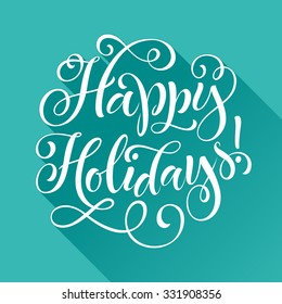 Happy Holidays vector text on blue background. Holidays lettering for invitation and greeting card, prints and posters. Hand drawn typographic inscription, christmas calligraphic design