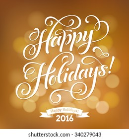 Happy holidays text images stock photos vectors shutterstock happy holidays vector text on defocus golden background holidays lettering for invitation and greeting card m4hsunfo Choice Image