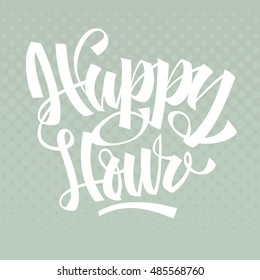 Happy Hour.  Brush Lettering. Calligraphy. Halftone Background. Vector Image.