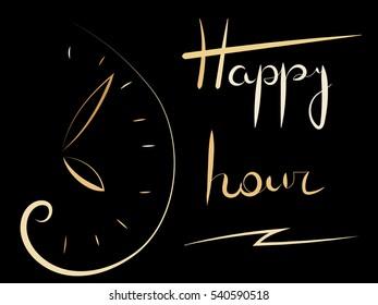 Happy hour. dial clock. Happy hour.