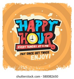 Happy Hour Label Sign Design Funny Cool Comic Lettering Graffiti Style With A Clock Illustration Inside The O Character. Vector Graphic.