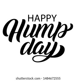 Happy Hump day brush hand lettering isolated on white background. Vector type illustration