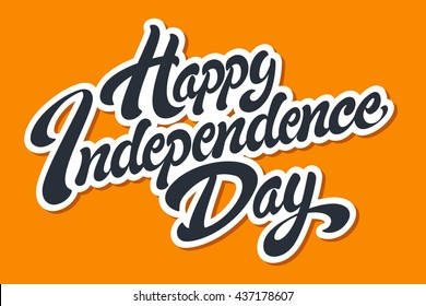 Happy Independence Day hand drawn lettering design vector royalty free stock illustration perfect for advertising, poster, announcement, invitation, party, greeting card, bar, restaurant, menu