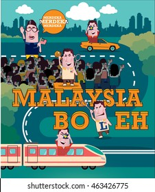 Happy Independence day. Translation Malaysia Boleh - Malaysia can do it!
