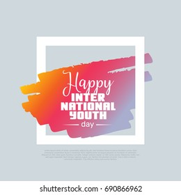 Happy International Youth Day. Vector clip-art template, poster design. Motto, label, text. Compatible wtih PNG, JPG, AI, CDR, SVG, PDF and EPS.