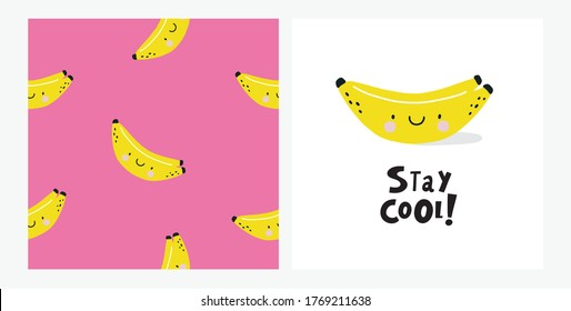 Happy kawaii Banana summer prints for kids.  Cute fruits  characters and seamless pattern. Hand drawn Lettering - stay cool