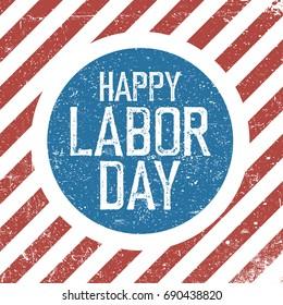 Happy Labor Day. American flag background. Grunge retro holiday background.