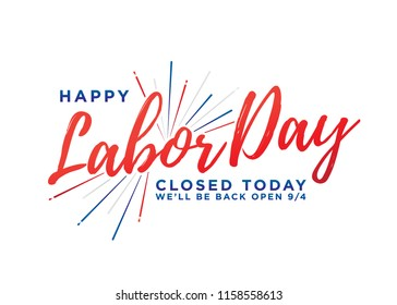 Happy Labor Day Closed Today Sign Vector Text for posters, flyers, marketing, social media, greeting cards, advertisement
