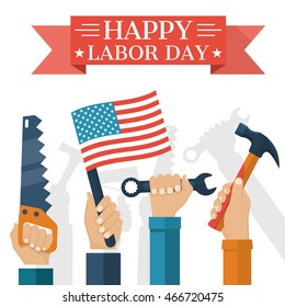 Happy Labor day, concept. Holding in hand American flag, hammer, wrench. Hands in top with tool as a symbol Labor day. Vector illustration flat style. Banner poster for national celebration.