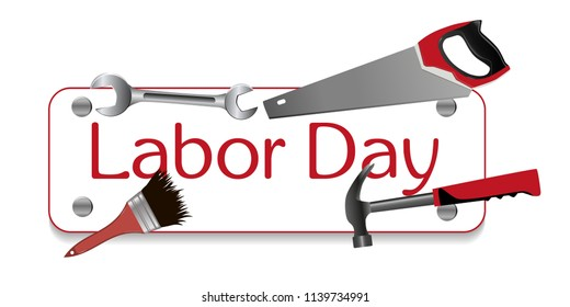 Happy Labor Day. Hammer, brush, spanner and saw. A sign nailed. Vector illustration.