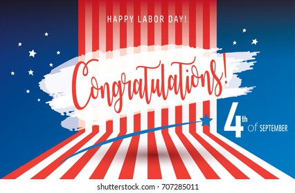 Happy Labor Day holiday banner with American national flag red, blue, white colors, fireworks, stars, hand lettering Congratulations! text design. Patriotic poster background. USA Vector illustration