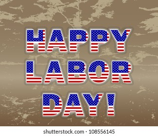 """""""Happy Labor Day"""" on the grunge background. 10 EPS. Vector illustration."""