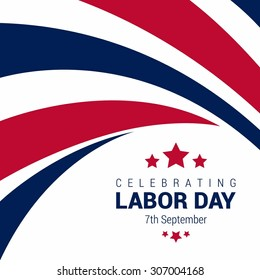 Happy Labor Day, September 7th, Beautiful design element White background. United state of America, American Labor day design. Beautiful USA flag Composition. Labour Day poster design