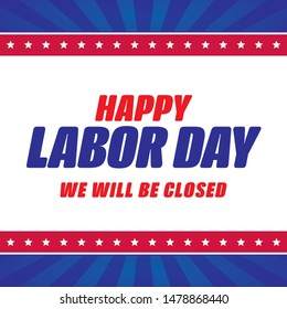Happy Labor Day. We Will Be Closed. Vector Banner Sign Illustration Background.