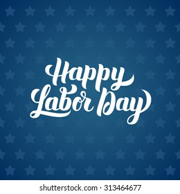 Happy Labor Day,Hand-lettering calligraphy vector illustration