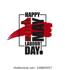 Happy labour day vector label with number 1 brick wall texture in grunge black frame on white background. First may labor day background, banner, poster. Socialism international mayday placard. Vector