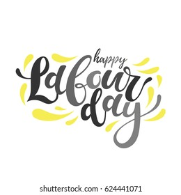 Happy Labour's day hand drawn lettering. Greeting card with calligraphy.