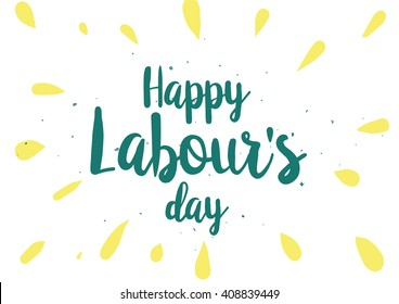Happy Labour's day inscription. Greeting card with calligraphy. Hand drawn lettering quote design. Photo overlay. Typography for banner, poster or clothing design. Vector. Labor day.