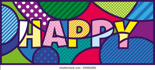 HAPPY lettering Pop Art Illustration. Pop-art design.