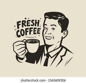 Happy man holding a cup of fresh coffee. Retro vector illustration