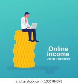Happy man working for a laptop sitting on a stack of gold coins. Concept of earnings on internet, online income. Vector illustration flat design. Isolated on background. Make money online.