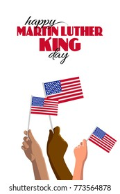 Happy Martin Luther King Day placard, poster or greeting card. Text and hands with american flags isolated on white vertical banner.  Vector illustration