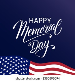 Happy Memorial Day background with USA flag, hand lettering. National american holiday illustration, Festive poster or banner. Vector illustration.