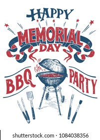 Happy Memorial Day, Barbecue party sign. Hand lettering cookout BBQ party invitation. Sketch of barbecue charcoal kettle grill with tools. Vintage typography illustration isolated on white
