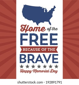 Happy Memorial Day - Home of the Free Because of the Brave - Stars and Stripes - America