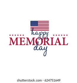 Happy Memorial National American Day card or background with with USA flag.  Festive poster or banner with hand lettering. Vector illustration