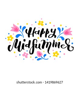 Happy Midsummer handwritten lettering poster, card, invitation, banner. Vector illustration EPS 10.