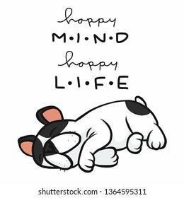Happy mind happy life French bulldog sleeping cartoon vector illustration