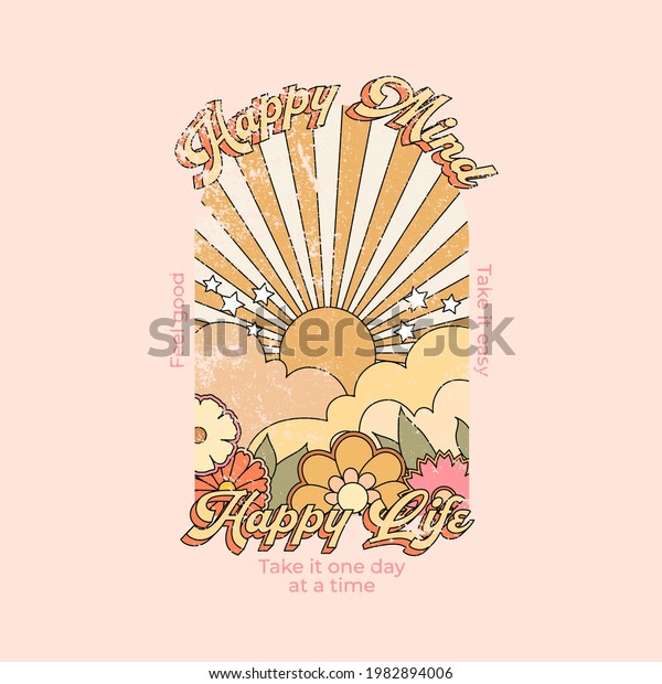 Happy mind happy life slogan with colorful abstract background. Hippie style groovy vibes
