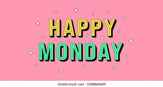 Happy Monday banner. Greeting text of Happy Monday, typography composition with isometric letters and star glitters. Headline, title and greeting phrase for social media. Vector illustration