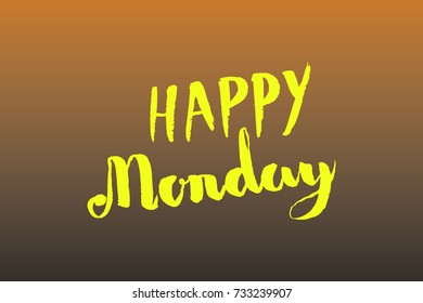 Happy Monday brush lettering, motivation concept