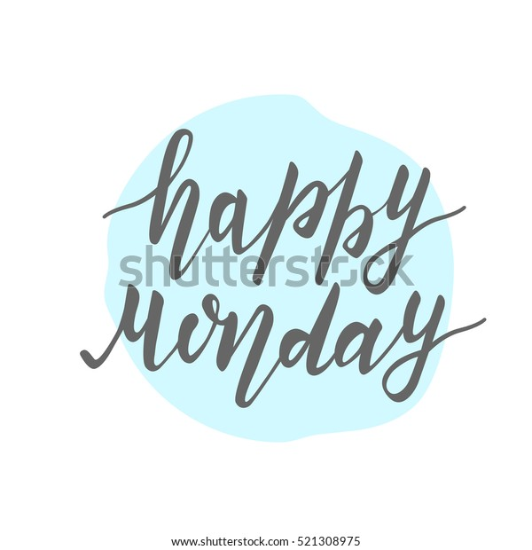 happy monday lettering quote calligraphy font stock vector