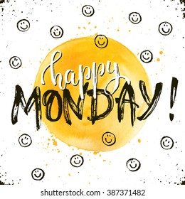 Happy monday text hand drawn with dry brush. Bright and modern ink lettering for posters and greeting cards design. Inspirational phrase with smileys on white background.