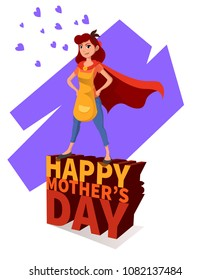 Happy mother's day 3d text. Mother character as superhero hosewife.