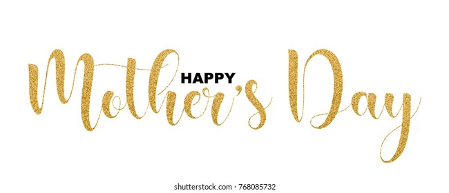 Happy Mother's Day, beautiful lettering isolated on white background, vector illustration. Gold glitter handwriting letters, trendy design text for banners, greeting cards, web.