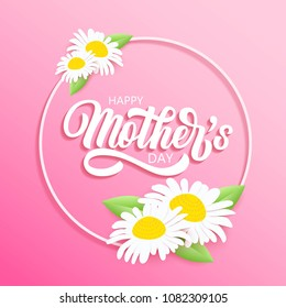 Happy Mother's day brush hand lettering in circle frame, with beautiful camomile flowers, daisy with green leaves on pastel pink background. Vector paper art holiday illustration.