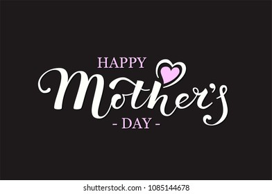 Happy Mothers Day Calligraphy Inscription on black background. Design card template and Lettering text for Holiday Greeting Gift, Postcard or Poster. Vector Illustration