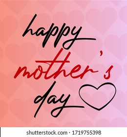 Happy Mother's Day Calligraphy Text and Heart. Colourful Heart Pattern Background.