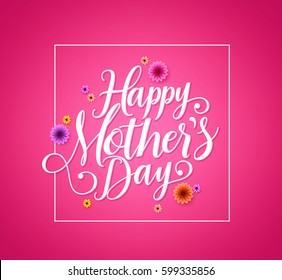 Happy mothers day calligraphy vector greetings card design in pink background with colorful flowers. Vector illustration.