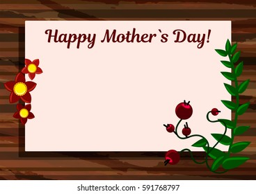 Happy Mother`s Day card. Wooden background with flowers leaves and berries