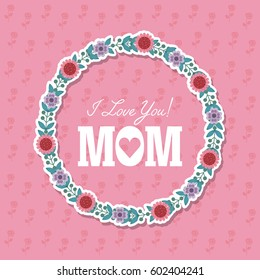 happy mother's day card with wreath of flowers over white background. colorful design. vector illustration