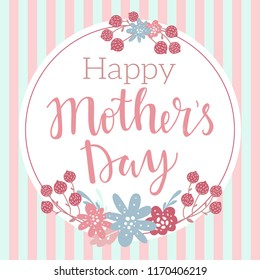 Happy Mother's Day cute greeting card with hand lettering words and simple floral wreath and design elements