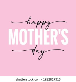 Happy Mothers Day elegant lettering quote on pink background. Greeting card for Happy Mother's Day with hand drawn calligraphy and typography. Vector illustration