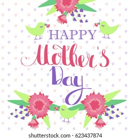 Happy Mother's Day floral greeting card. Flowers and lettering