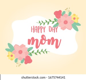 happy mothers day, flowers petals foliage decoration card vector illustration
